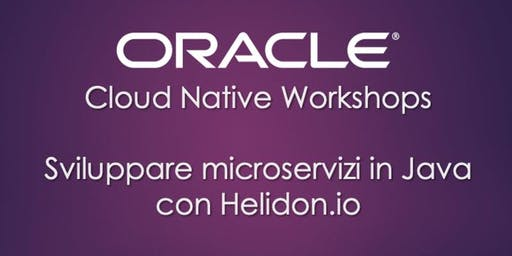 Hands-on: Microservizi in Java con Helidon.io