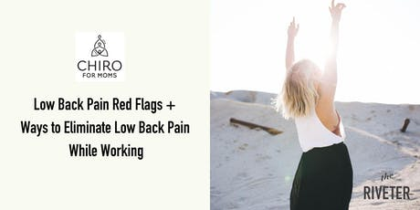 Low Back Pain Red Flags + Ways to Eliminate Low Back Pain While Working tickets