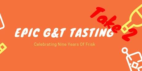 Epic G&T Tasting Take 2 - Happy Birthday Frisk tickets