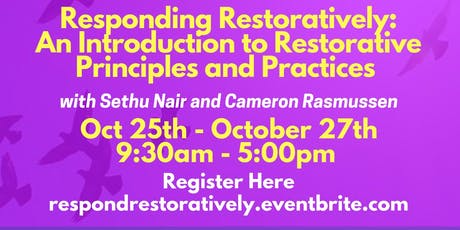 Responding Restoratively:  An Introduction to Restorative Principles and Practices  tickets