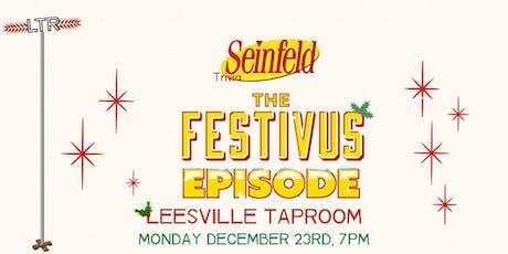 Seinfeld Festivus Trivia at Leesville Taproom tickets