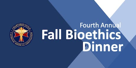 2019 CMA Fall Bioethics Dinner tickets
