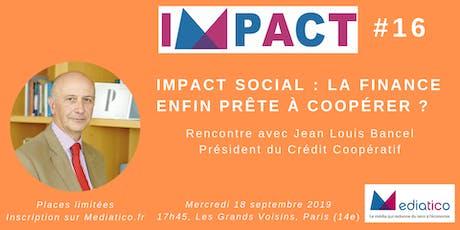 [IMPACT#16] Impact social : la finance enfin prête à coopérer ? billets