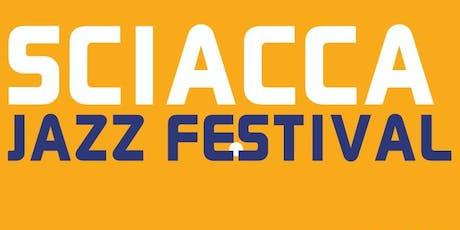 Sciacca Jazz Festival 2019 biglietti