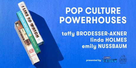 Pop Culture Powerhouses, presented by Random House and Luna Voices tickets