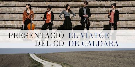 Concert de presentació del nou CD 'El viatge de Caldara' - Conjunt Atria entradas