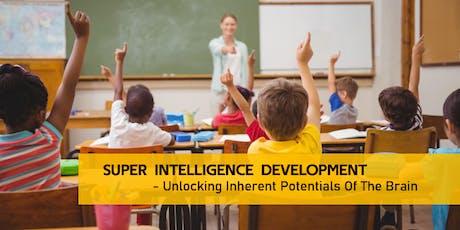 SUPER INTELLIGENCE DEVELOPMENT - Reinventing Learning, Improving Grades tickets
