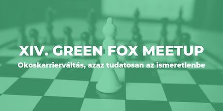 XIV. Green Fox Meetup: Okoskarrierváltás, azaz tudatosan az ismeretlenbe tickets