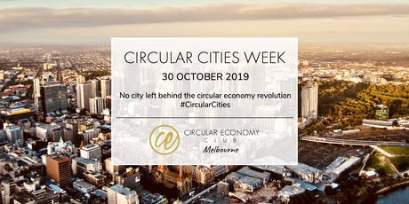 Circular Cities Week 2019: Mapping the Melbourne Circular Ecosystem tickets