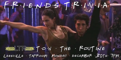 """Friends Trivia NYE """"The One with the Routine"""" at Leesville Taproom"""