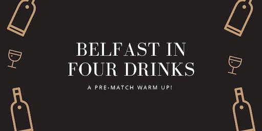 Belfast in Four Drinks
