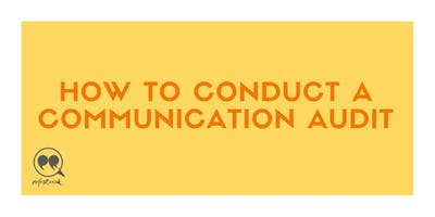How to conduct a communication audit