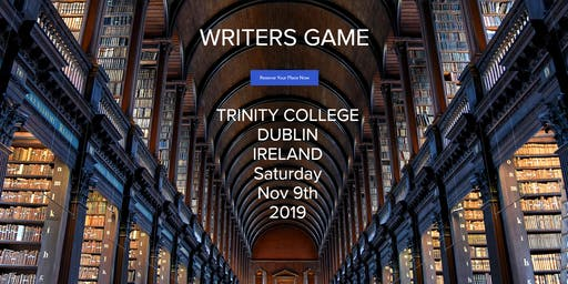 WRITERS GAME ONE-DAY SPECIAL TRINITY COLLEGE
