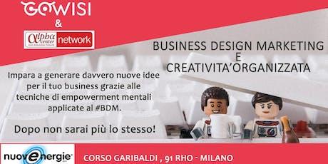 Business Design Marketing e creatività organizzata/ Empowerment mentale tickets