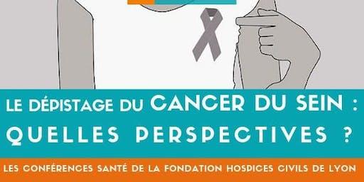 Conférence : Dépistage du cancer du sein, quelles perspectives ?