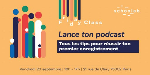 Friday Class - Comment lancer son podcast ?
