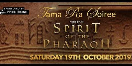 The Tama Ra Soiree presents Spirit of the Pharaoh  tickets