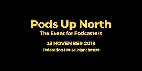 Pods Up North tickets