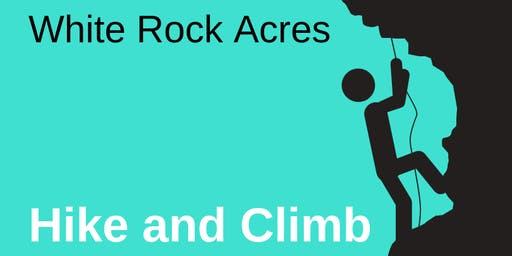 White Rock Acres Hike and Climb [HALF-DAY] *MEMBER DISCOUNT*