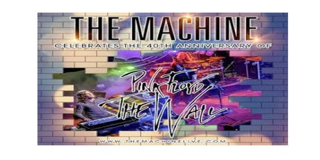 The Machine Performs Pink Floyd: 40th Anniversary of The Wall tickets
