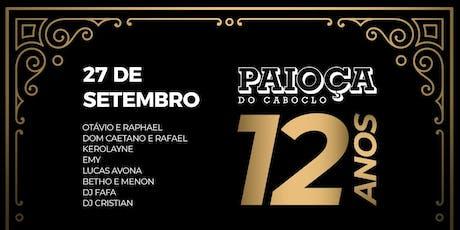 Sexta-Feira - Paioça do Caboclo 12 anos ingressos