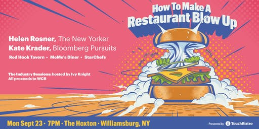 The Industry Sessions: How to Make a Restaurant Blow Up