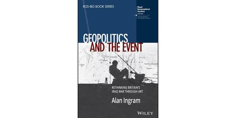 IAS Book Launch: Geopolitics and the Event - Rethinking Britain's Iraq War Through Art tickets