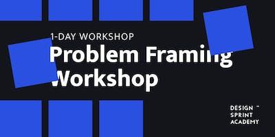 Problem+Framing+Workshop+-+San+Francisco