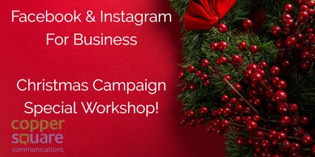 Facebook & Instagram For Business - Get Your Christmas Campaign Working! tickets