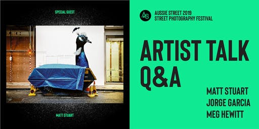 Aussie Street Talk - Matt Stuart, Jorge Garcia and Meg Hewitt  Presentation and Q&A