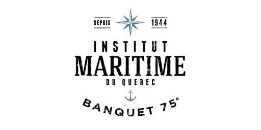 Banquet du 75e - Institut maritime du Québec
