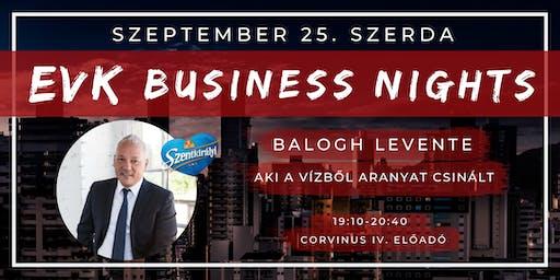 EVK Business Nights S01E01  -  Balogh Levente, aki a vízből aranyat csinált
