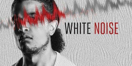 """""""White Noise"""""""