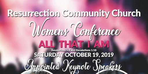 ALL THAT I AM 2019 Resurrection Community Church Women's Confrence