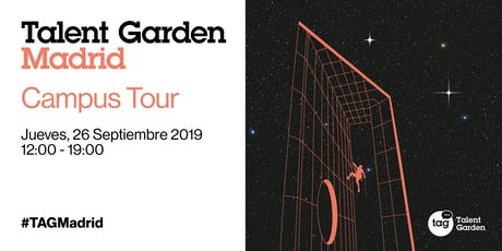 Grand Opening Talent Garden Madrid: CAMPUS TOUR entradas
