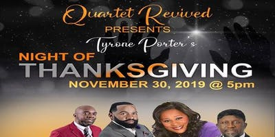 Quartet Revived Tyrone Porter  Night of Thanksgiving