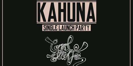 Kahuna (Single Launch Party) + Special Guests tickets
