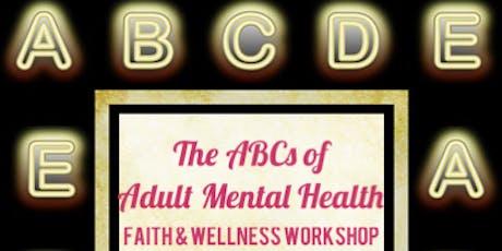 The ABCs of Mental Health: Faith and Wellness Workshop tickets