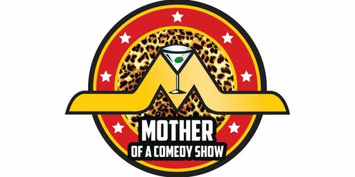 Mother of a Comedy Show