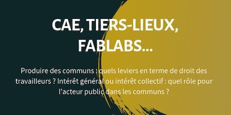 CAE, tiers-lieux, fablabs - Recherche action Agir par les communs billets