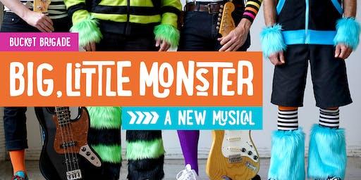 """Bucket Brigade presents: """"Big, Little Monster"""""""