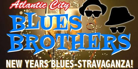 "Atlantic City Blues Brothers New Year's ""BLUES-Stravaganza""! tickets"