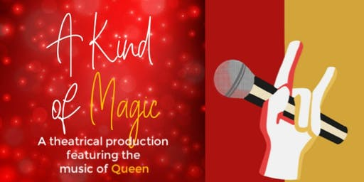 A Kind of Magic: A Queen Musical Revue