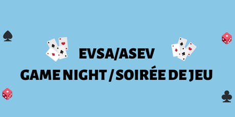 EVSA/ASEV Game Night/Soirée de Jeu tickets