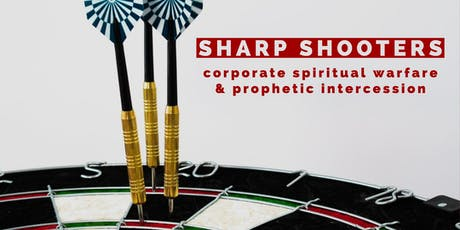 Spiritual Warfare & Prophetic Prayer with Live Worship (Sharp Shooters) tickets