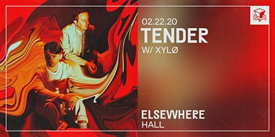 TENDER @ Elsewhere (Hall)
