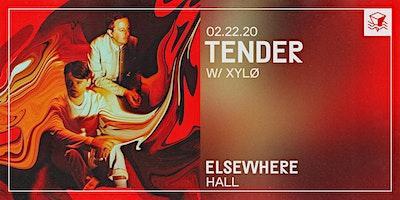 TENDER @ Elsewhere (Hall)