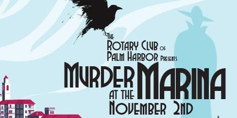 The Rotary of Palm Harbor Presents: Murder at the Marina