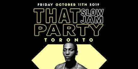 THAT SLOW JAM PARTY - OCT 11th tickets