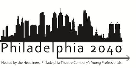 Philadelphia 2040 Presented by PTC Headliners tickets